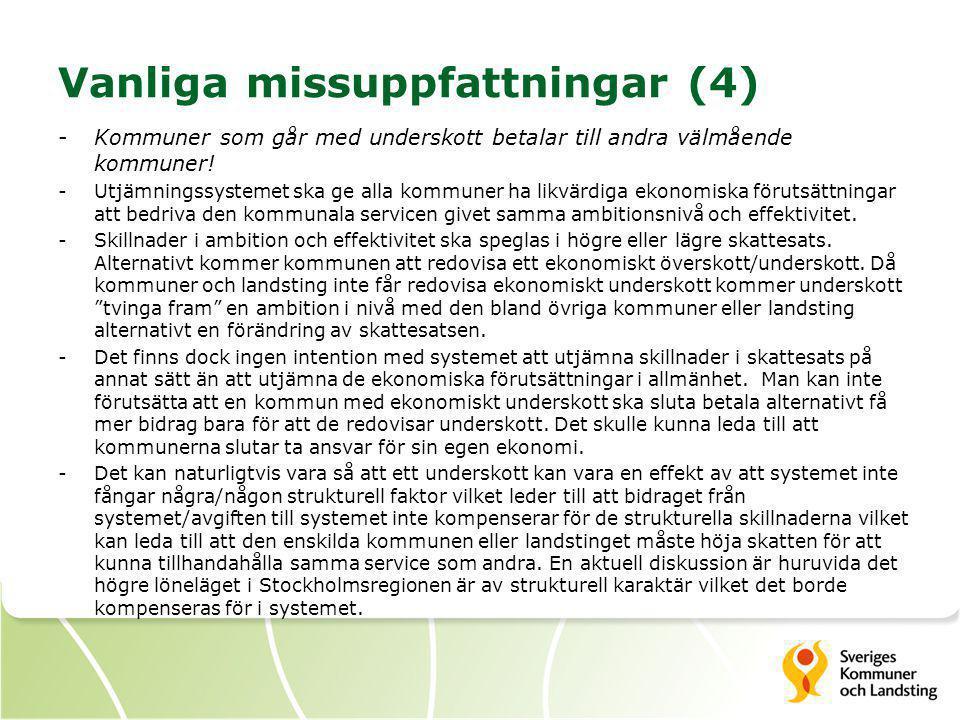 Vanliga missuppfattningar (4) -Kommuner som går med underskott betalar till andra välmående kommuner! -Utjämningssystemet ska ge alla kommuner ha likv