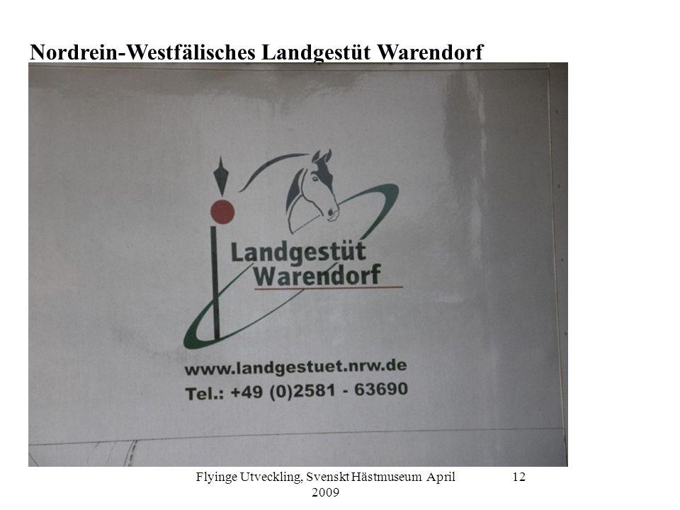 Flyinge Utveckling, Svenskt Hästmuseum April 2009 12 Nordrein-Westfälisches Landgestüt Warendorf