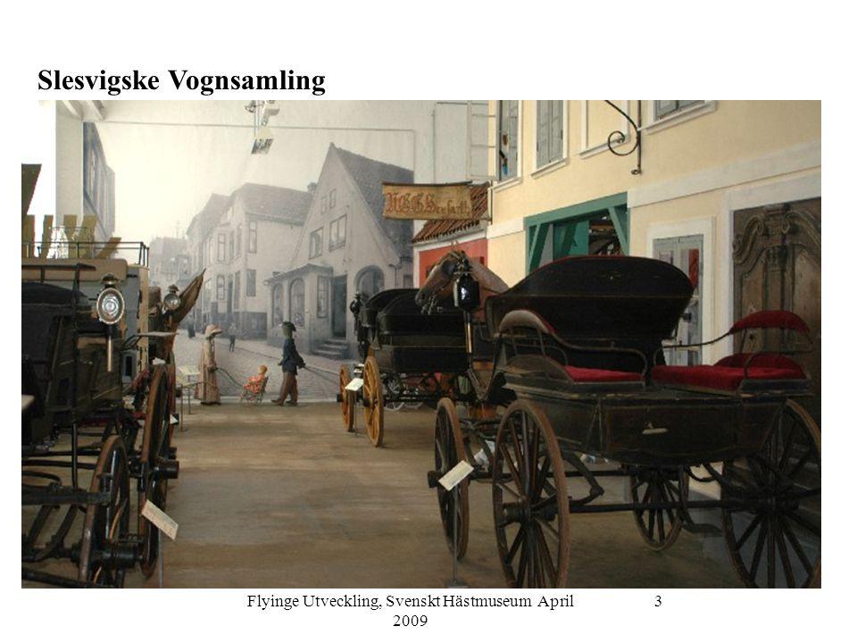 Flyinge Utveckling, Svenskt Hästmuseum April 2009 4 Slesvigske Vognsamling