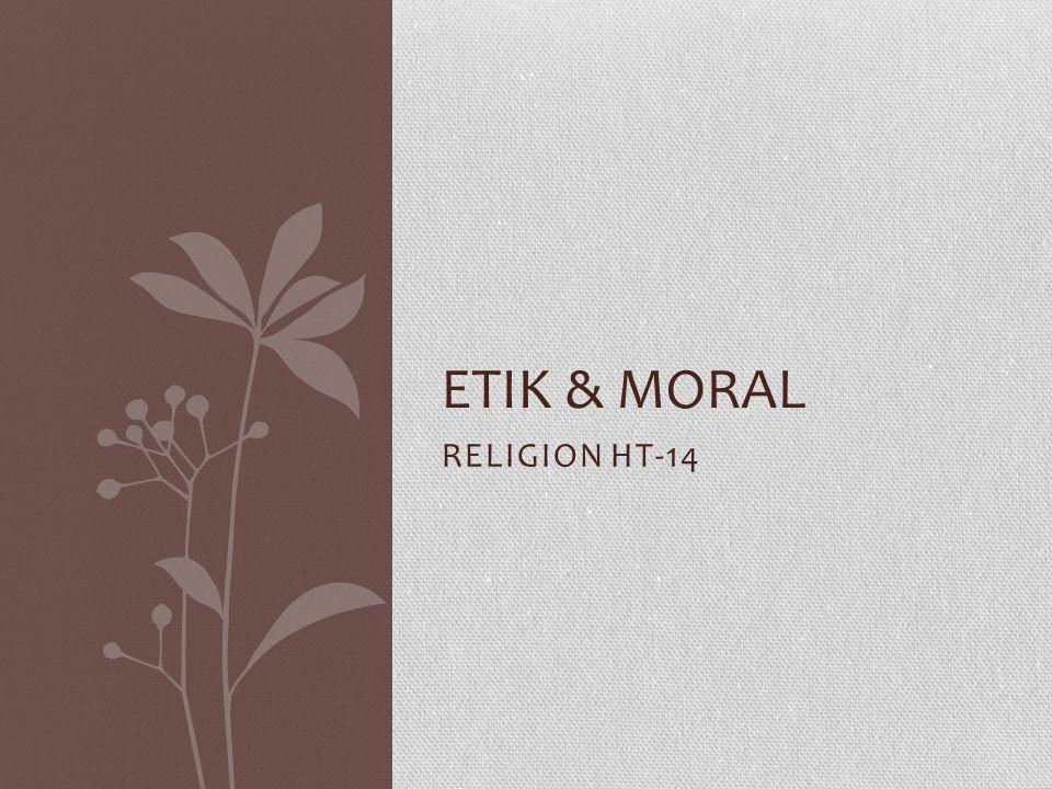 RELIGION HT-14 ETIK & MORAL