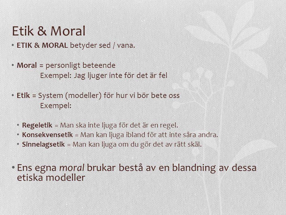 Etik & Moral ETIK & MORAL betyder sed / vana.