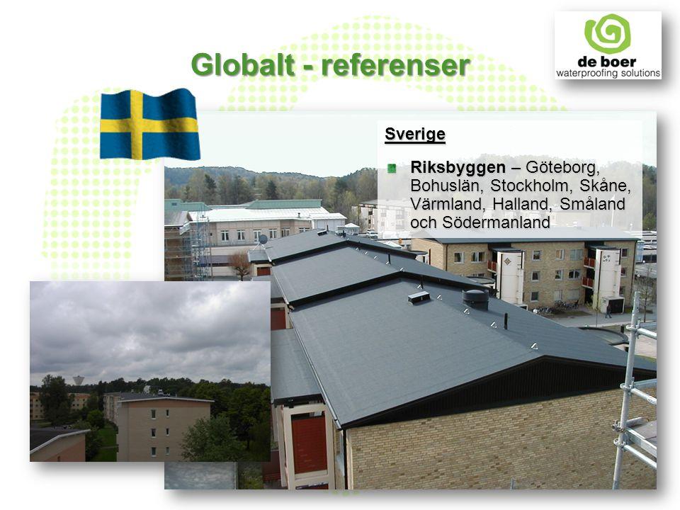 Sverige Riksbyggen – Göteborg, Bohuslän, Stockholm, Skåne, Värmland, Halland, Småland och Södermanland Globalt - referenser