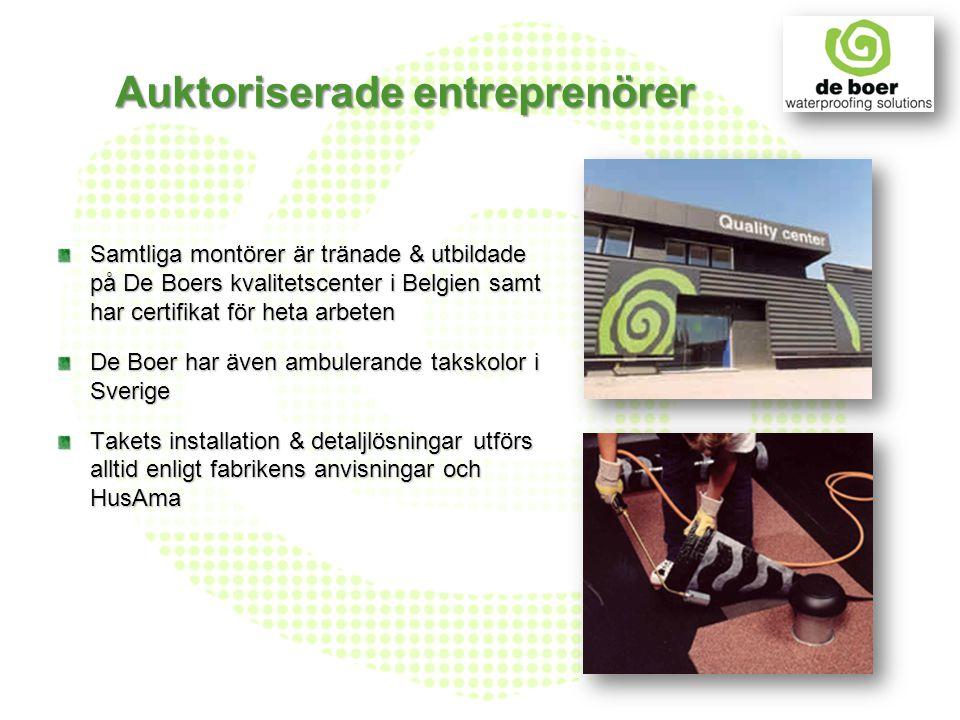 Installation utförs endast av auktoriserade entreprenörer & utbildade montörer 15 års försäkringsgaranti med förbetald premie ställs ut av AG Fortis Större entreprenader och projekt med totalgaranti besiktigas & kvalitets- godkänns av De Boer Sverige Auktoriserade entreprenörer Egenkontroll genomförs via journalblad