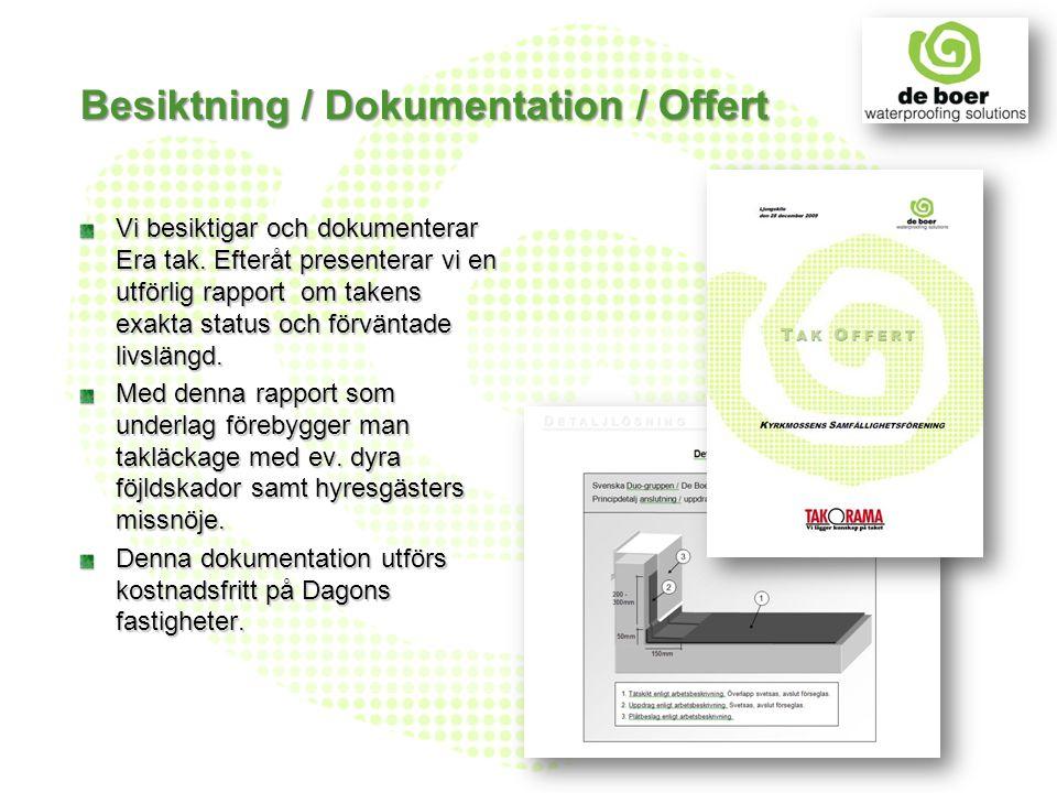 Besiktning / Dokumentation / Offert Vi besiktigar och dokumenterar Era tak. Efteråt presenterar vi en utförlig rapport om takens exakta status och för