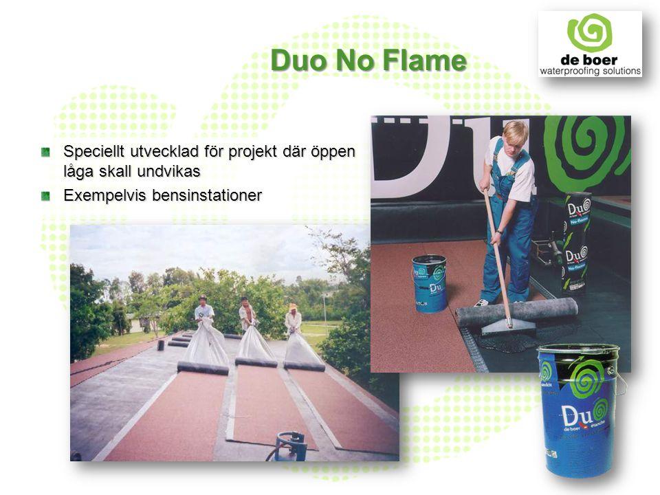 Speciellt utvecklad för projekt där öppen låga skall undvikas Exempelvis bensinstationer Duo No Flame