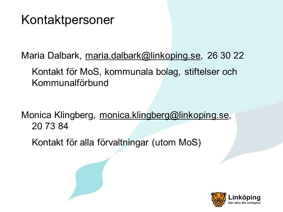 Kontaktpersoner Maria Dalbark, maria.dalbark@linkoping.se, 26 30 22maria.dalbark@linkoping.se Kontakt för MoS, kommunala bolag, stiftelser och Kommuna