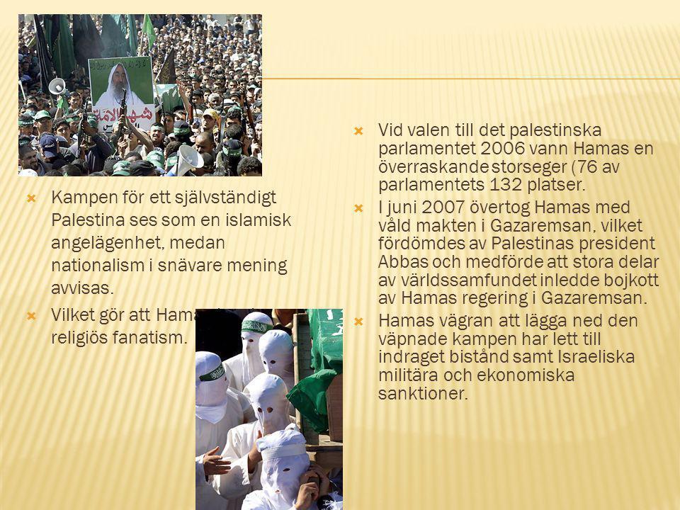  Vid valen till det palestinska parlamentet 2006 vann Hamas en överraskande storseger (76 av parlamentets 132 platser.  I juni 2007 övertog Hamas me