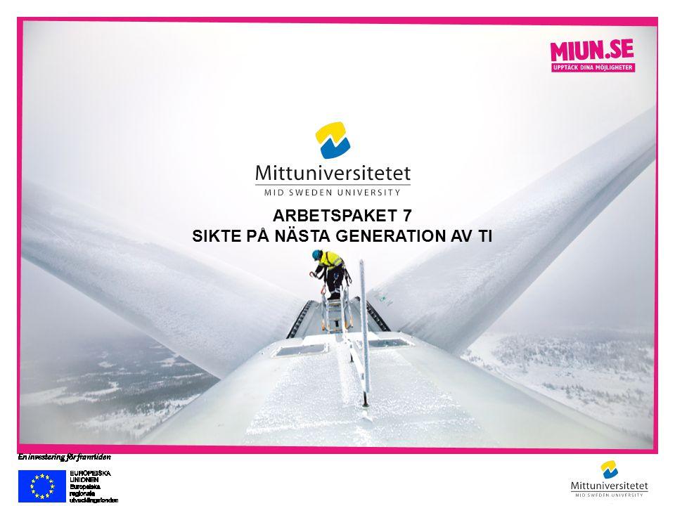 ARBETSPAKET 7 SIKTE PÅ NÄSTA GENERATION AV TI