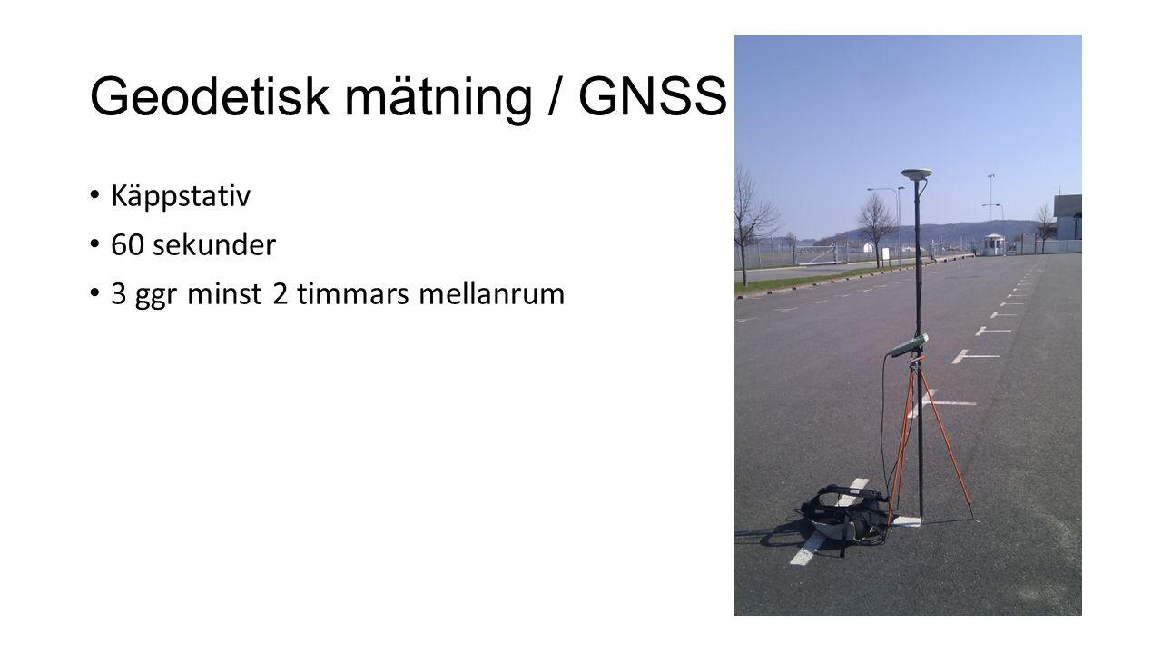 Geodetisk mätning / GNSS Käppstativ 60 sekunder 3 ggr minst 2 timmars mellanrum