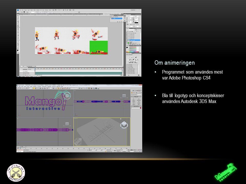 Om animeringen Programmet som användes mest var Adobe Photoshop CS4 Bla till logotyp och konceptskisser användes Autodesk 3DS Max