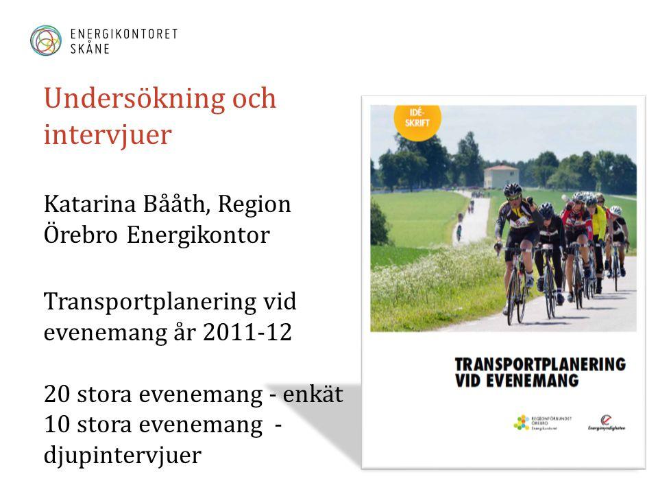 Undersökning och intervjuer Katarina Bååth, Region Örebro Energikontor Transportplanering vid evenemang år 2011-12 20 stora evenemang - enkät 10 stora evenemang - djupintervjuer