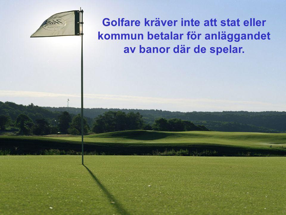 Professionella golfspelare strejkar inte för att någon annan tjänar mer pengar.
