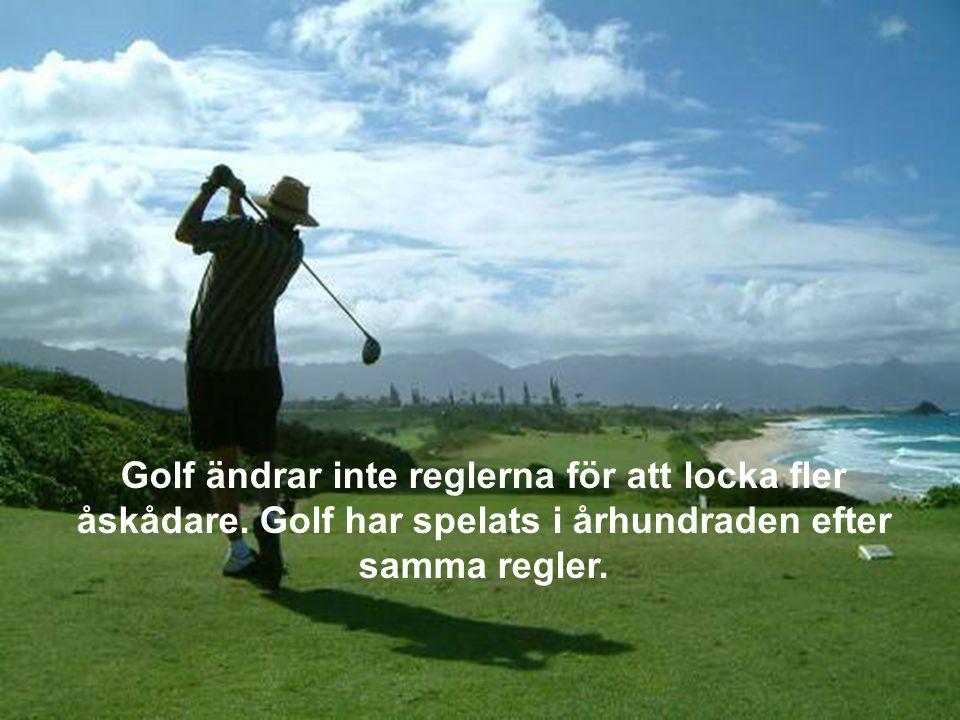 På en golftävling kan du höra fåglar kvittra.