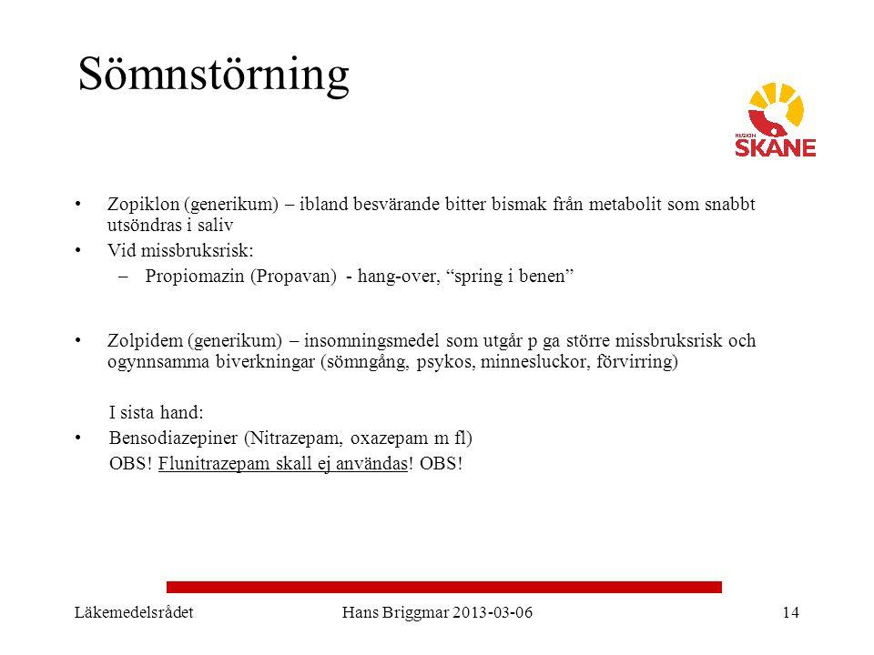 LäkemedelsrådetHans Briggmar 2013-03-0614 Sömnstörning Zopiklon (generikum) – ibland besvärande bitter bismak från metabolit som snabbt utsöndras i sa