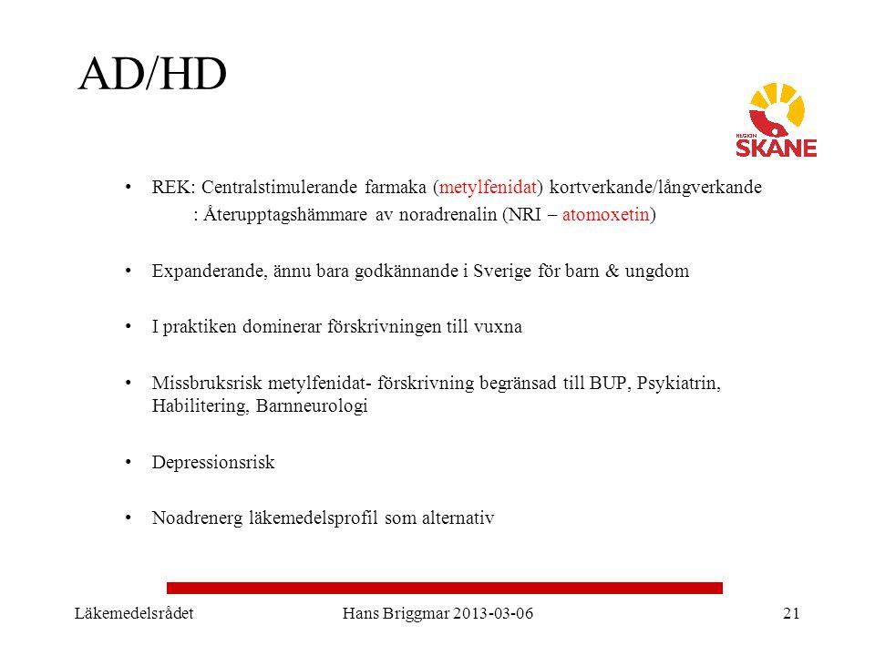 AD/HD REK: Centralstimulerande farmaka (metylfenidat) kortverkande/långverkande : Återupptagshämmare av noradrenalin (NRI – atomoxetin) Expanderande,