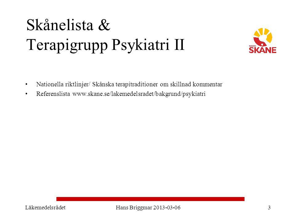 Skånelista & Terapigrupp Psykiatri II Nationella riktlinjer/ Skånska terapitraditioner om skillnad kommentar Referenslista www.skane.se/lakemedelsrade