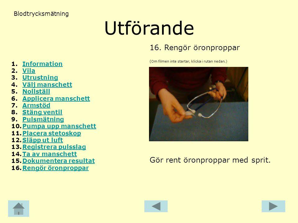 Utförande (Om filmen inte startar, klicka i rutan nedan.) 16.Rengör öronproppar Blodtrycksmätning Gör rent öronproppar med sprit. 1.InformationInforma