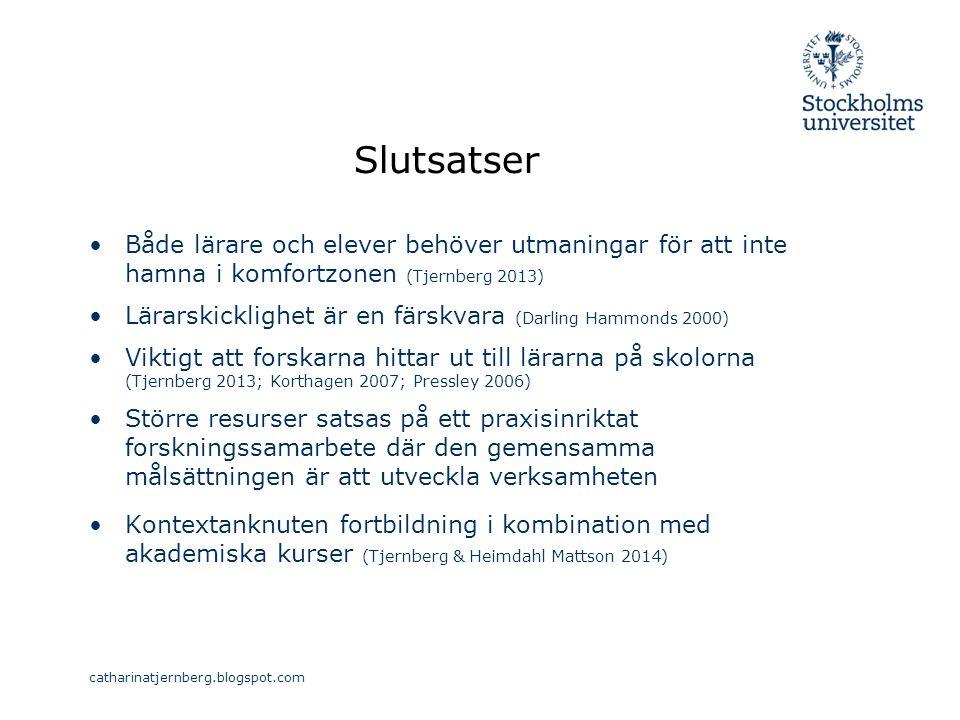 Slutsatser Både lärare och elever behöver utmaningar för att inte hamna i komfortzonen (Tjernberg 2013) Lärarskicklighet är en färskvara (Darling Hamm
