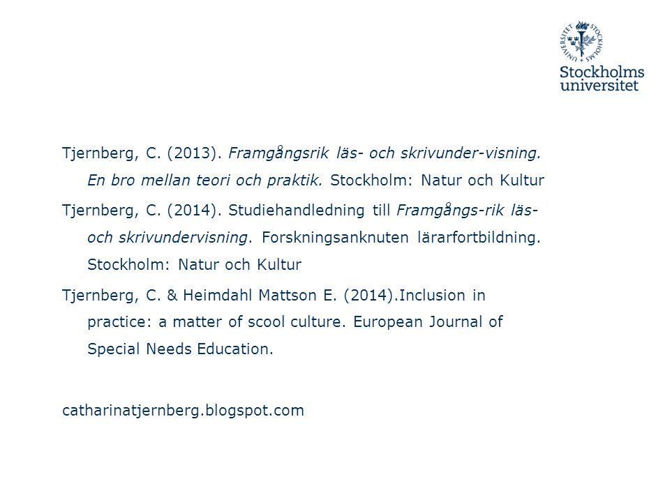 Tjernberg, C. (2013). Framgångsrik läs- och skrivunder-visning. En bro mellan teori och praktik. Stockholm: Natur och Kultur Tjernberg, C. (2014). Stu