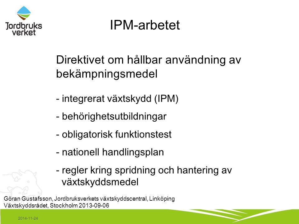 IPM-arbetet Direktivet om hållbar användning av bekämpningsmedel - integrerat växtskydd (IPM) - behörighetsutbildningar - obligatorisk funktionstest -
