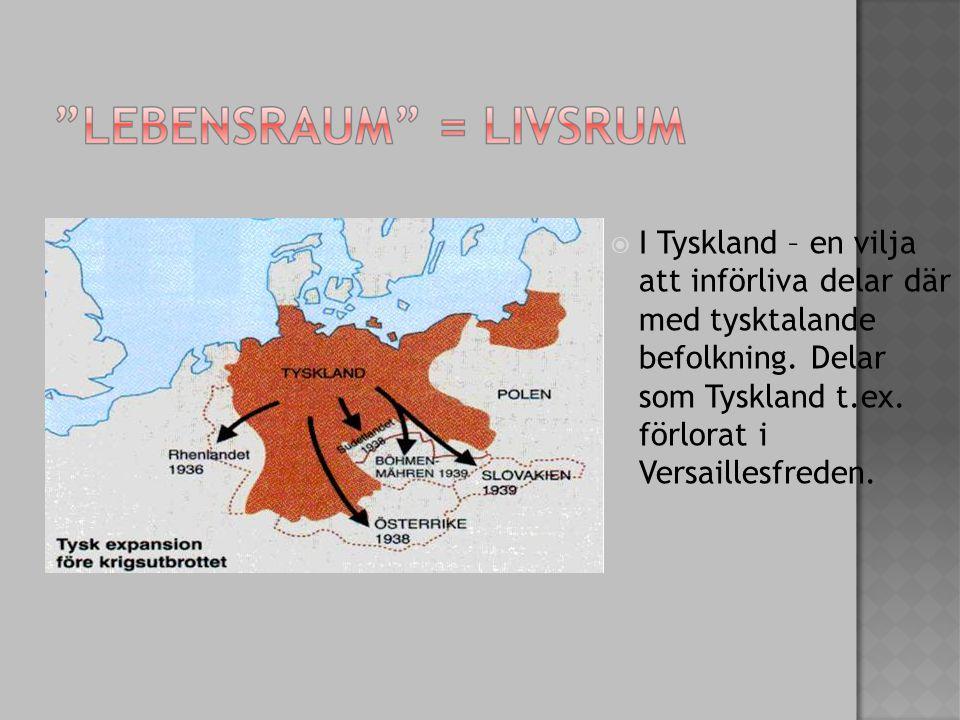  I Tyskland – en vilja att införliva delar där med tysktalande befolkning.