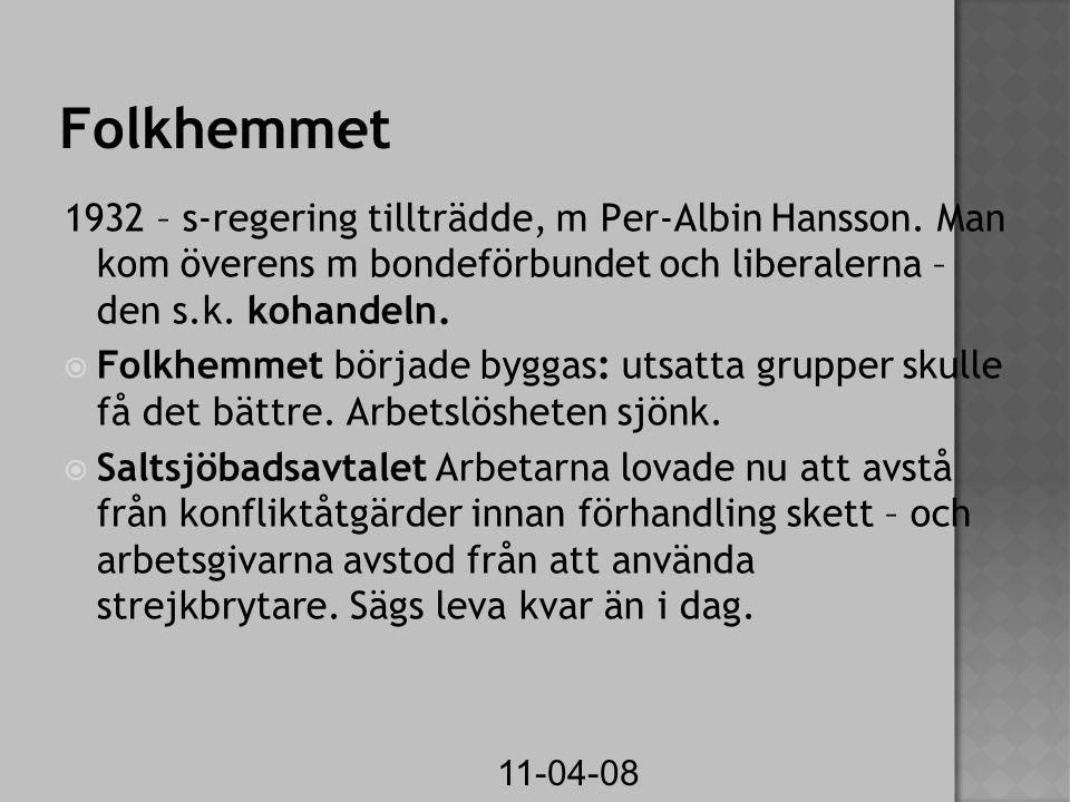 11-04-08 Folkhemmet 1932 – s-regering tillträdde, m Per-Albin Hansson.