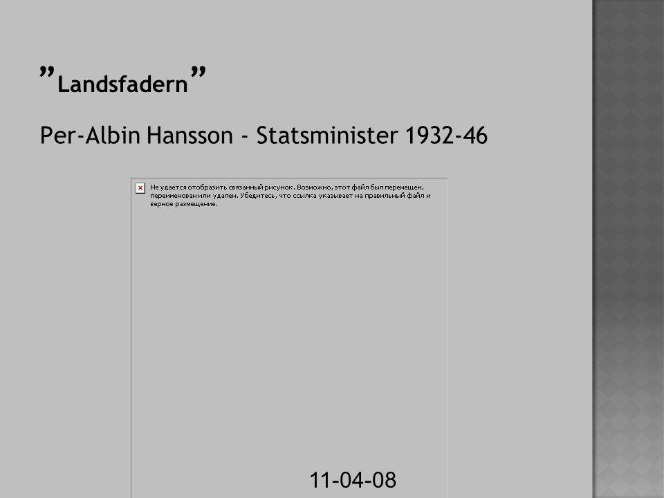 11-04-08 Landsfadern Per-Albin Hansson - Statsminister 1932-46