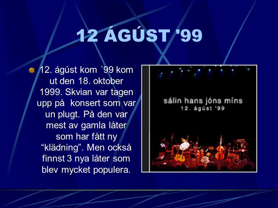 GULLNA HLIÐIÐ Gullna hliðið kom ut 13. november 1998. Hon var dubel og innehåll gamla goda låter fra Sálin allt fra 1988 till 1998 men också var det 3