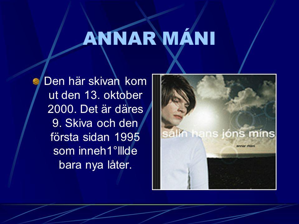 12 ÁGÚST '99 12. ágúst kom ´99 kom ut den 18. oktober 1999. Skvian var tagen upp på konsert som var un plugt. På den var mest av gamla låter som har f