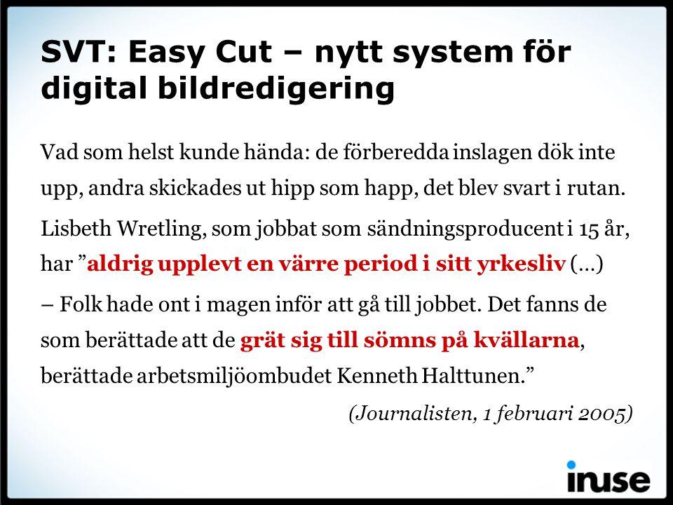 SVT: Easy Cut – nytt system för digital bildredigering Vad som helst kunde hända: de förberedda inslagen dök inte upp, andra skickades ut hipp som hap