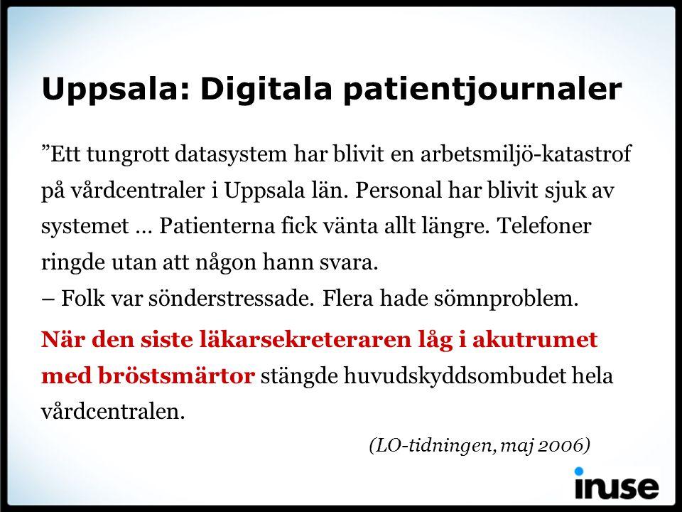 """Uppsala: Digitala patientjournaler """"Ett tungrott datasystem har blivit en arbetsmiljö-katastrof på vårdcentraler i Uppsala län. Personal har blivit sj"""