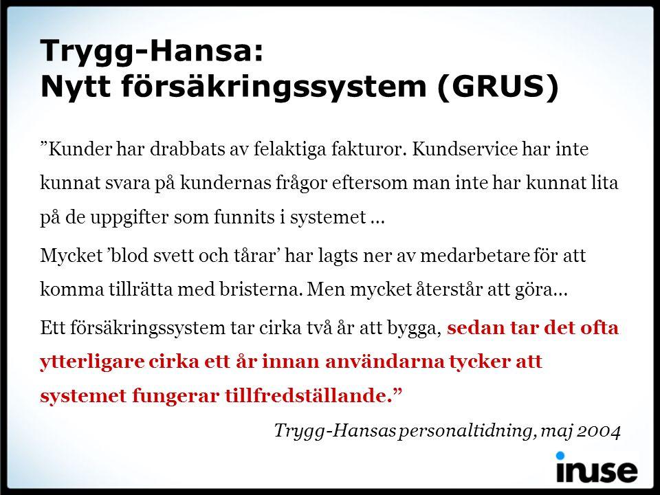 """Trygg-Hansa: Nytt försäkringssystem (GRUS) """"Kunder har drabbats av felaktiga fakturor. Kundservice har inte kunnat svara på kundernas frågor eftersom"""