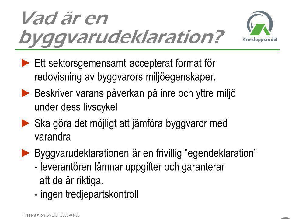 33 Presentation BVD 3 2008-04-08 Miljödeklarationer