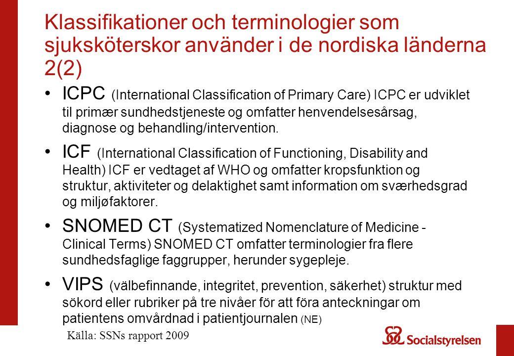 Klassifikationer och terminologier som sjuksköterskor använder i de nordiska länderna 2(2) ICPC (International Classification of Primary Care) ICPC er