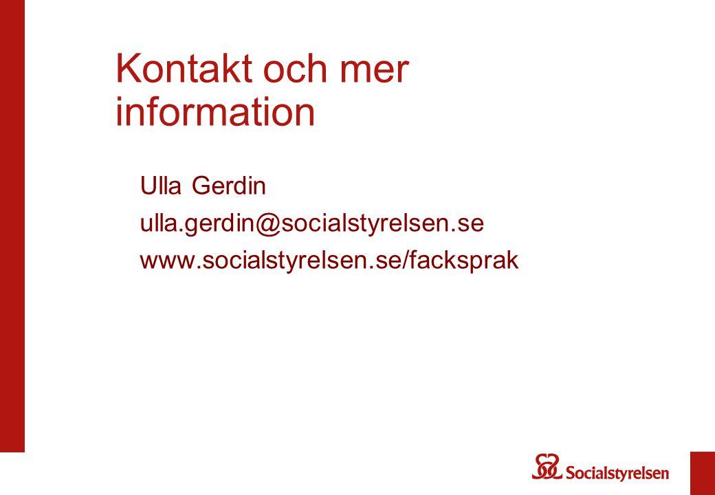 Kontakt och mer information Ulla Gerdin ulla.gerdin@socialstyrelsen.se www.socialstyrelsen.se/facksprak