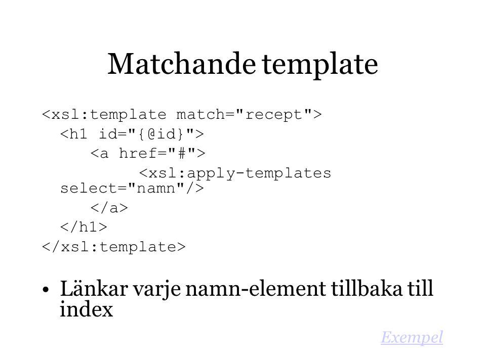Matchande template Länkar varje namn-element tillbaka till index Exempel