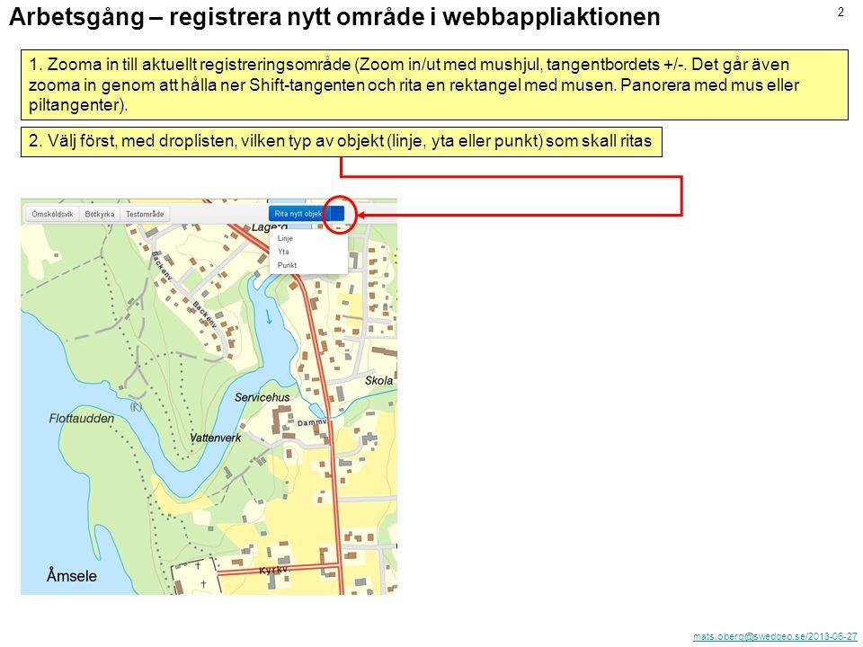 mats.oberg@swedgeo.se/2013-06-27 2 Arbetsgång – registrera nytt område i webbappliaktionen 1.