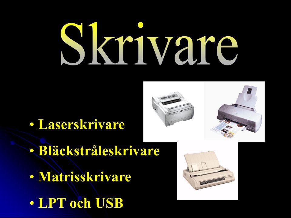 Laserskrivare Bläckstråleskrivare Matrisskrivare LPT och USB