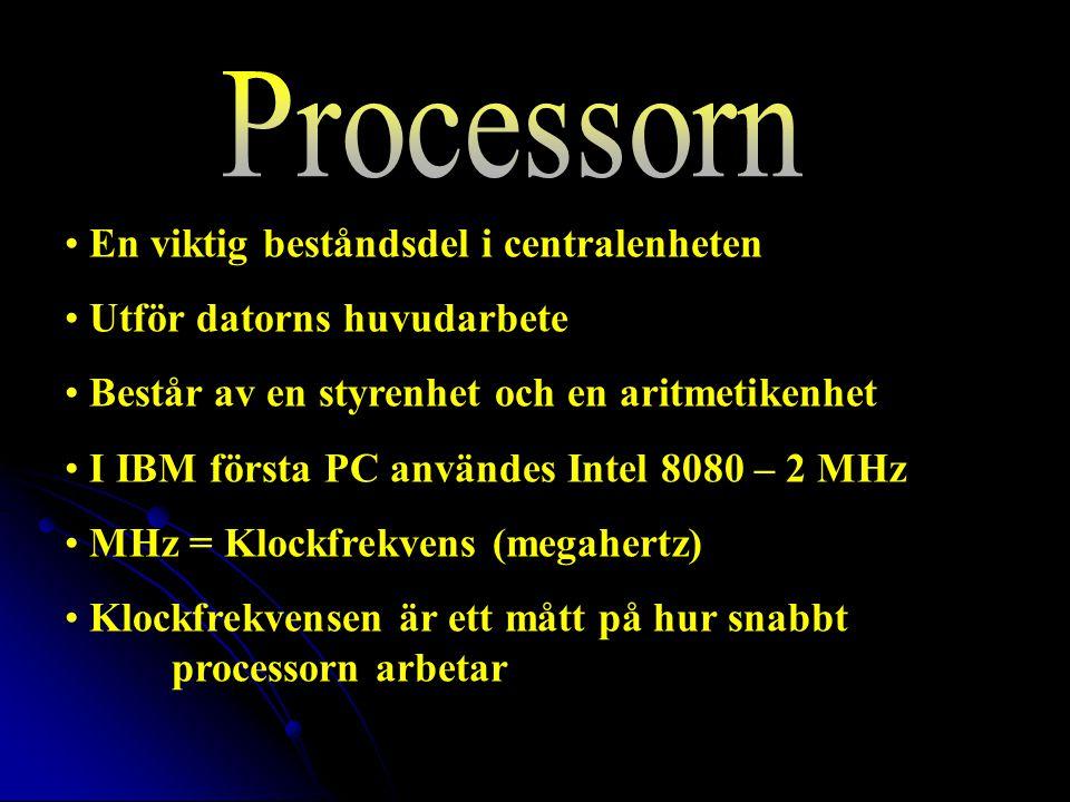 En viktig beståndsdel i centralenheten Utför datorns huvudarbete Består av en styrenhet och en aritmetikenhet I IBM första PC användes Intel 8080 – 2 MHz MHz = Klockfrekvens (megahertz) Klockfrekvensen är ett mått på hur snabbt processorn arbetar