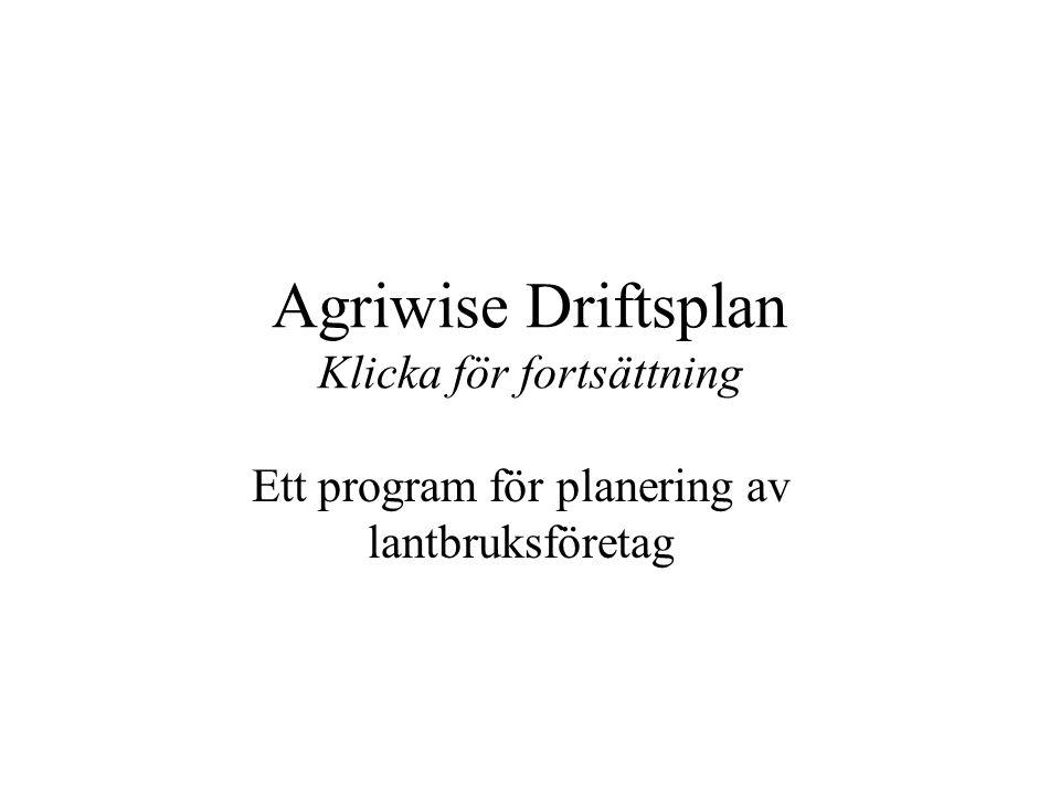 Agriwise Driftsplan Klicka för fortsättning Ett program för planering av lantbruksföretag