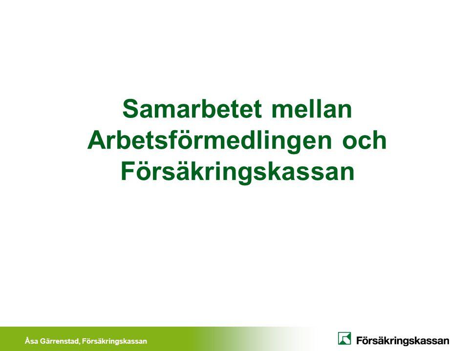 Åsa Gärrenstad, Försäkringskassan Samarbetet mellan Arbetsförmedlingen och Försäkringskassan