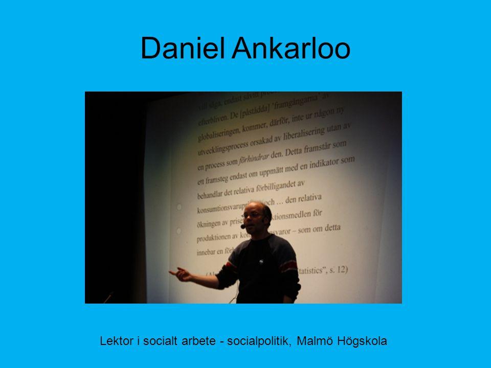 Daniel Ankarloo Lektor i socialt arbete - socialpolitik, Malmö Högskola