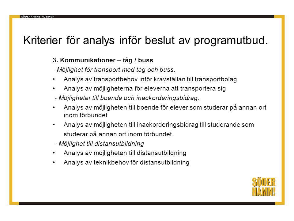 Kriterier för analys inför beslut av programutbud. 3. Kommunikationer – tåg / buss -Möjlighet för transport med tåg och buss. Analys av transportbehov