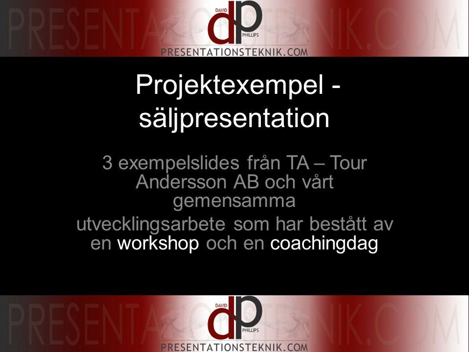 Projektexempel - säljpresentation 3 exempelslides från TA – Tour Andersson AB och vårt gemensamma utvecklingsarbete som har bestått av en workshop och en coachingdag