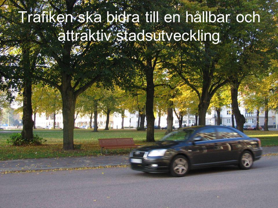 Trafiken ska bidra till en hållbar och attraktiv stadsutveckling