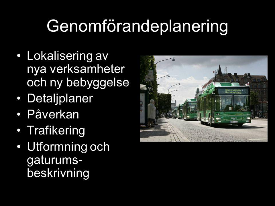 Genomförandeplanering Lokalisering av nya verksamheter och ny bebyggelse Detaljplaner Påverkan Trafikering Utformning och gaturums- beskrivning