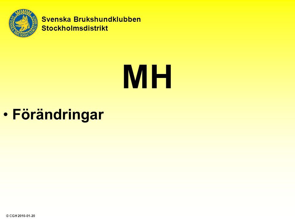 MH Förändringar Svenska Brukshundklubben Stockholmsdistrikt © CGH 2010-01-20