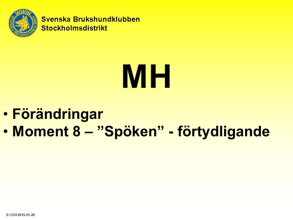 """MH Förändringar Moment 8 – """"Spöken"""" - förtydligande Svenska Brukshundklubben Stockholmsdistrikt © CGH 2010-01-20"""