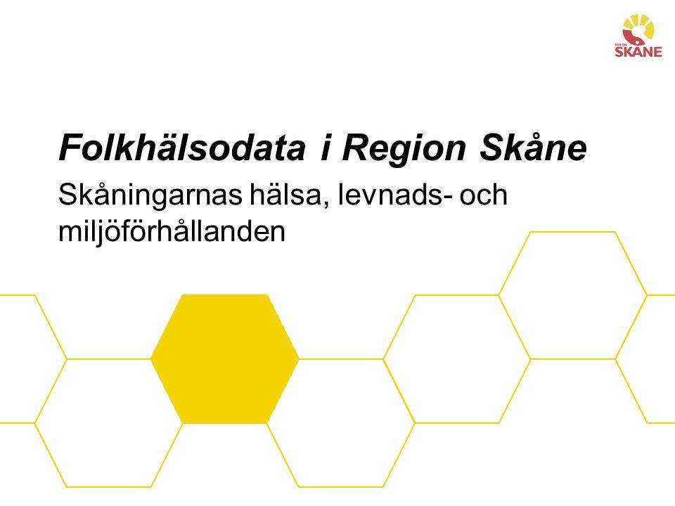 Folkhälsodata i Region Skåne Skåningarnas hälsa, levnads- och miljöförhållanden