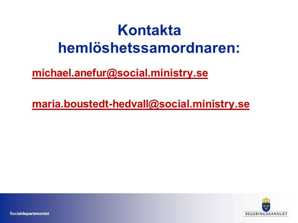 Socialdepartementet Kontakta hemlöshetssamordnaren: michael.anefur@social.ministry.se maria.boustedt-hedvall@social.ministry.se